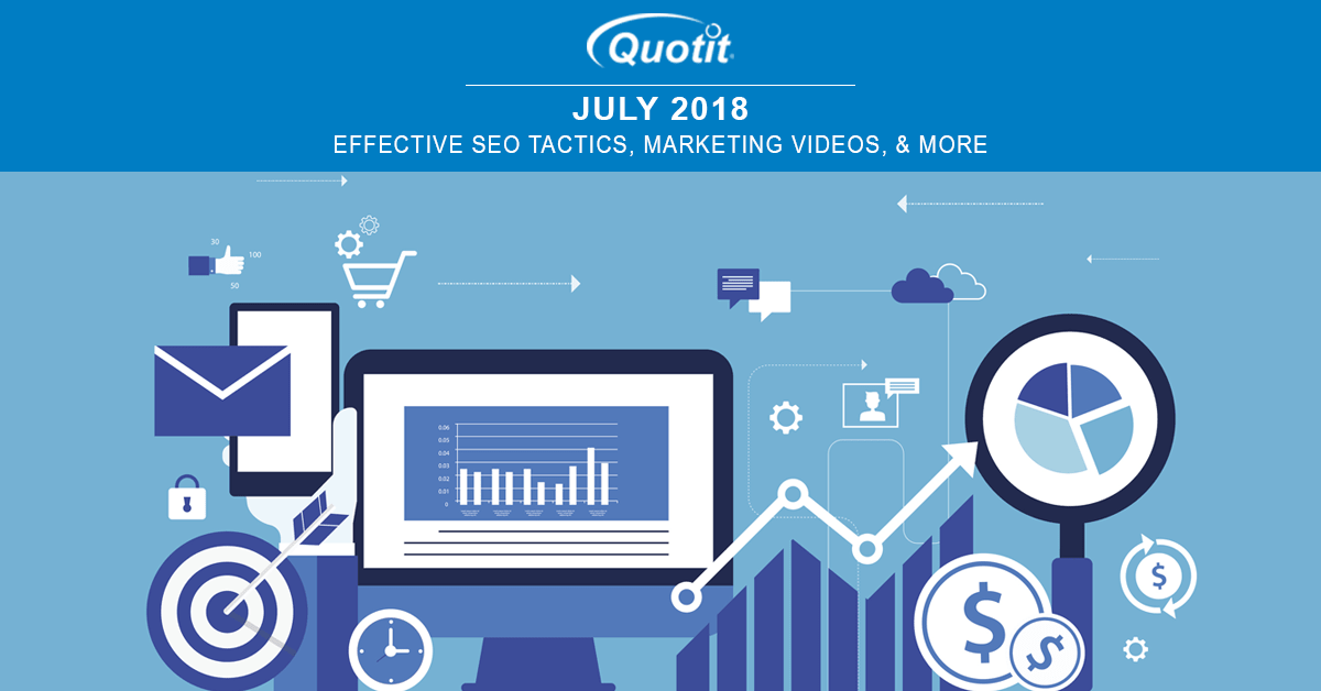 July 2018: Digital Marketing News Update - Effective SEO Tactices, how to create a killer marketing video, and More