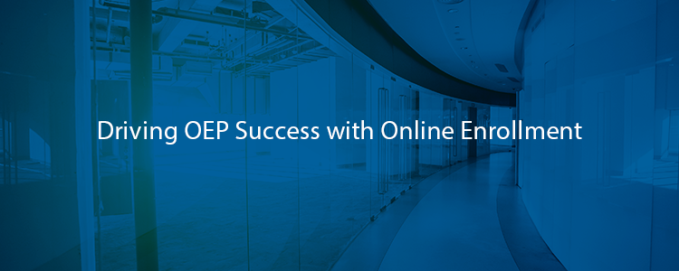 Driving OEP Success with Online Enrollment