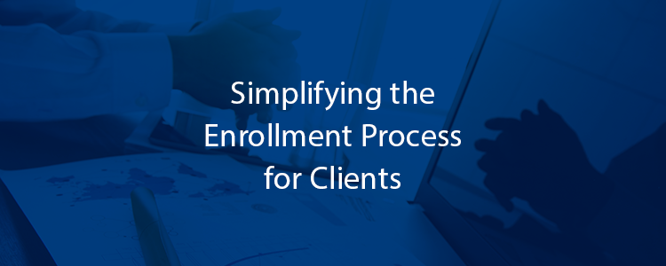 Simplifying the Enrollment Process